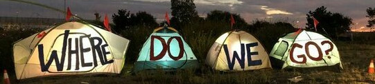 "Tents with text ""Where do we go?"""